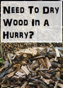 Best Way To Dry Firewood Fast