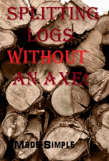 How To Split Logs Without An Axe