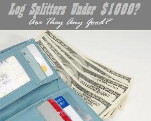 The Best Log Splitters Under 1000 Dollars