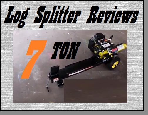 7 Ton Log Splitter Reviews