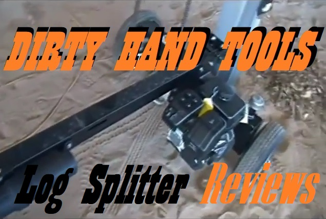 Dirty Hand Tools Log Splitters Reviews