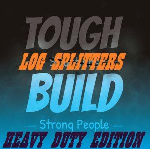 Heavy Duty Log Splitters