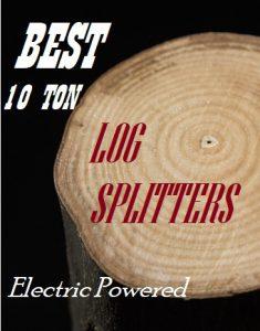 Best 10 Ton Electric Log Splitters Reviews