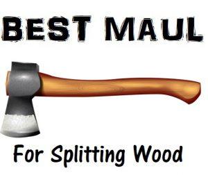 Best Mauls For Splitting Wood