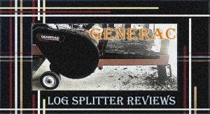 Generac Log Splitter Reviews