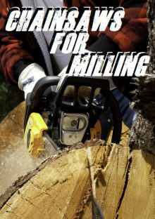 The Best Chainsaws For Milling