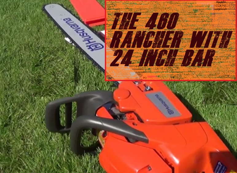 The 460 Rancher With 24 Inch Bar
