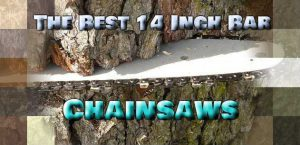 Best 14 Inch Chainsaw Reviews