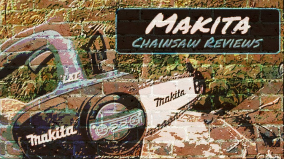 Best Makita Chainsaw Reviews