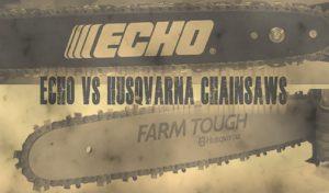 Compare Echo Vs Husqvarna Chainsaws Reviews