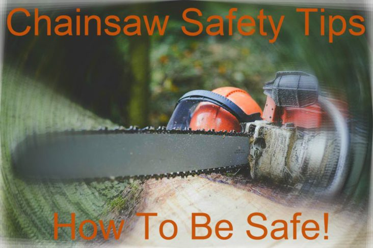 Chainsaw Safet Tips- How To Be Safe Operating A Chainsaw