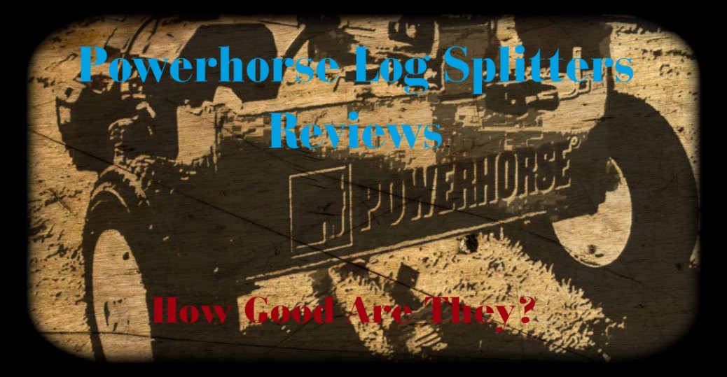 Powerhorse Log Splitter Reviews