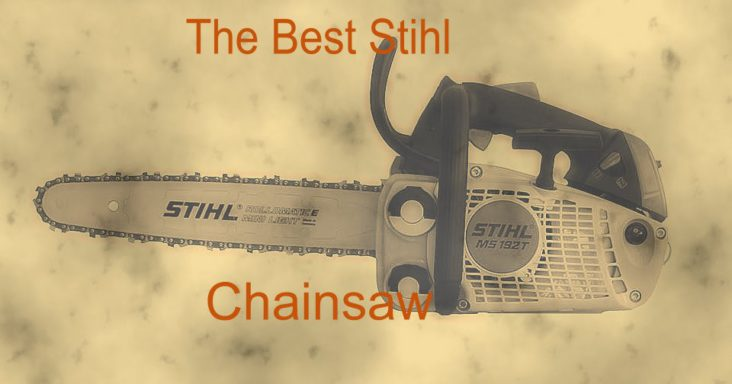 What Are The Best Stihl Chainsaws